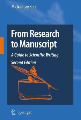 From Research to Manuscript A Guide to Scientific Writing 2nd 2009 edition cover