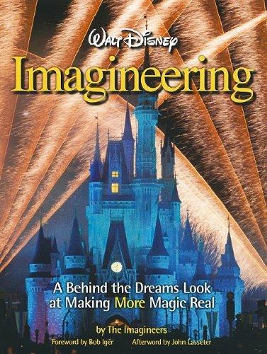 Walt Disney Imagineering A Behind the Dreams Look at Making More Magic Real  2010 edition cover
