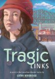 Tragic Links   2009 9781553800668 Front Cover