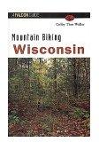 Mountain Biking Wisconsin   1998 9781560446668 Front Cover
