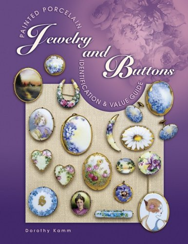 Painted Porcelain Jewelry and Buttons Identification and Value Guide  2002 edition cover