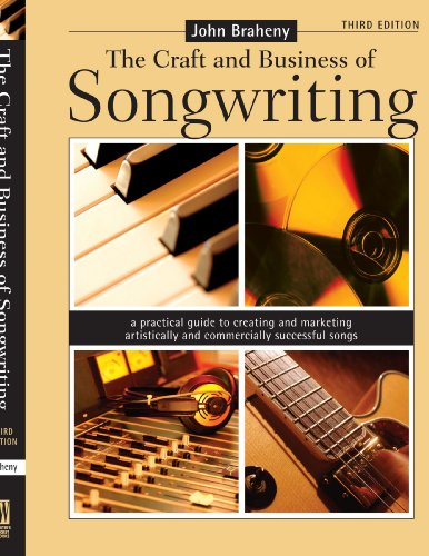 Craft and Business of Songwriting A Practical Guide to Creating and Marketing Artistically and Commercially Successful Songs 3rd 2006 (Revised) edition cover