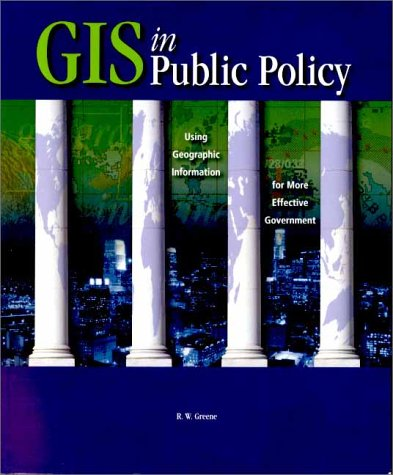 GIS in Public Policy Using Geographic Information for More Effective Government  2000 9781879102668 Front Cover