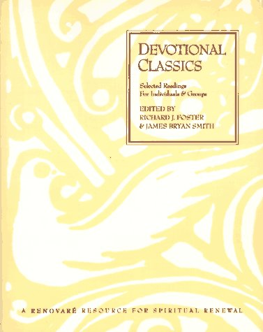 Devotional Classics Selected Readings for Individuals and Groups N/A edition cover