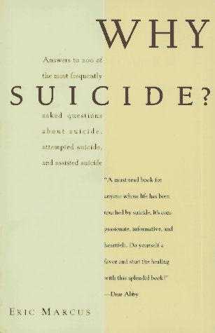 Why Suicide Answers to 200 of the Most Frequently Asked Questions about Suicide, Attempted Suicide  1996 9780062511669 Front Cover
