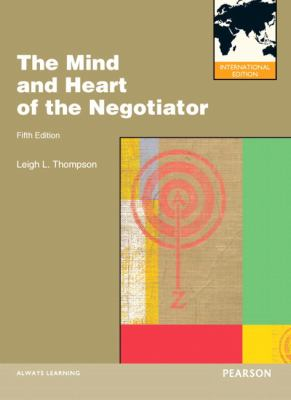 Mind and Heart of the Negotiator  5th 2012 (Revised) 9780132827669 Front Cover