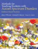 Methods for Teaching Students with Autism Spectrum Disorders Evidence-Based Practices  2015 9780133833669 Front Cover