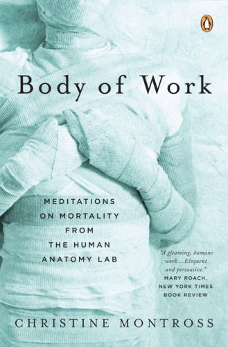 Body of Work Meditations on Mortality from the Human Anatomy Lab N/A edition cover