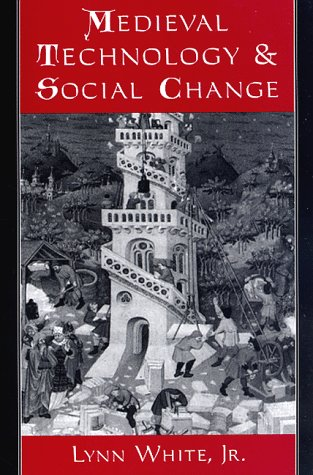 Medieval Technology and Social Change   1964 (Reprint) edition cover