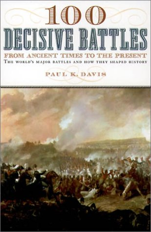 100 Decisive Battles From Ancient Times to the Present  1999 (Reprint) edition cover