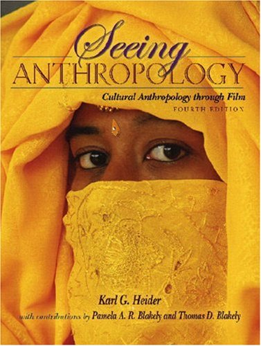 Seeing Anthropology Cultural Anthropology Through Film 4th 2007 edition cover