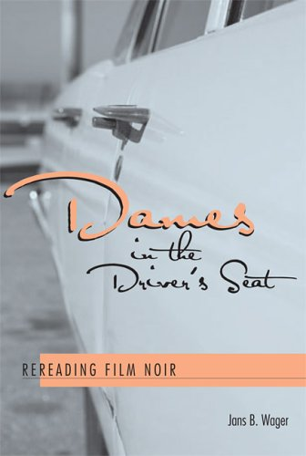 Dames in the Driver's Seat Rereading Film Noir  2005 edition cover