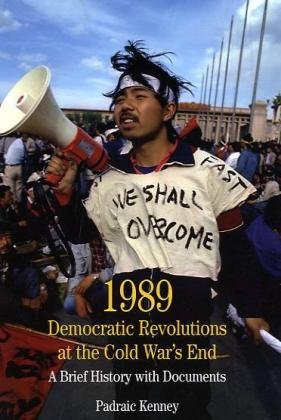 1989 Democratic Revolutions at the Cold War's End - A Brief History with Documents  2010 edition cover