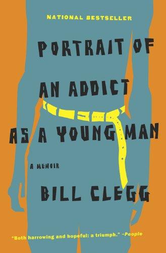 Portrait of an Addict as a Young Man A Memoir N/A edition cover