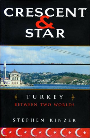 Crescent and Star Turkey Between Two Worlds N/A 9780374528669 Front Cover