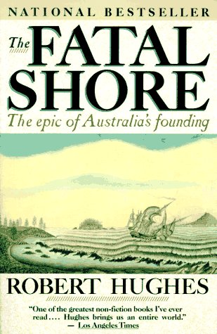 Fatal Shore The Epic of Australia's Founding N/A edition cover