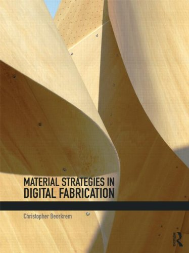 Material Strategies in Digital Fabrication   2013 9780415533669 Front Cover