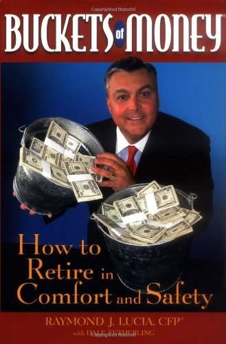 Buckets of Money How to Retire in Comfort and Safety  2004 9780471478669 Front Cover