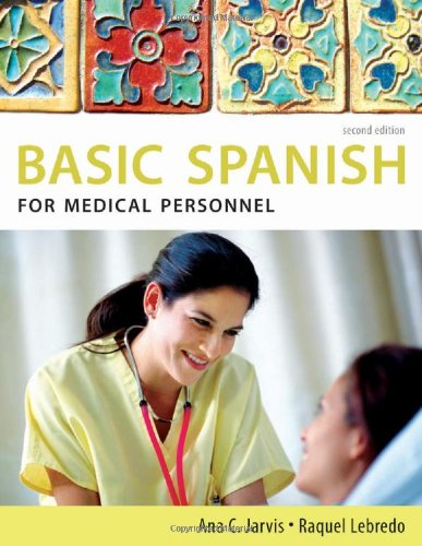 Spanish for Medical Personnel: Basic Spanish Series  2nd 2011 edition cover
