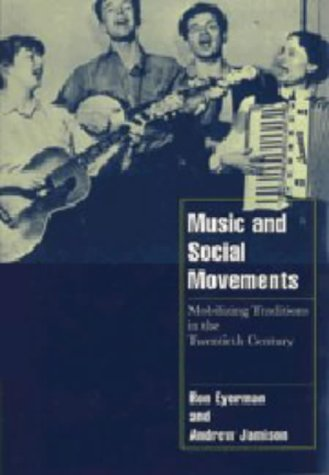 Music and Social Movements Mobilizing Traditions in the Twentieth Century  1998 edition cover