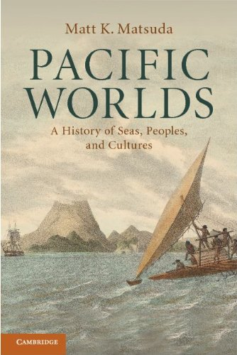 Pacific Worlds A History of Seas, Peoples, and Cultures  2011 9780521715669 Front Cover