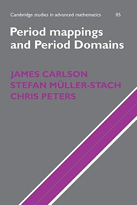 Period Mappings and Period Domains   2003 9780521814669 Front Cover