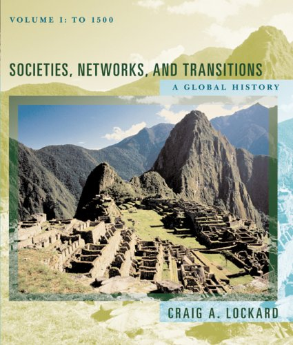 Societies, Networks, and Transitions A Global History to 1500  2008 (Revised) 9780547047669 Front Cover
