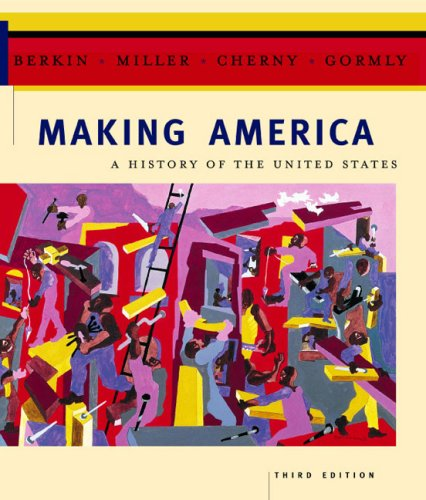 Making America A History of the United States: Complete 3rd 2003 9780618190669 Front Cover