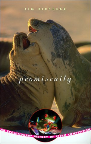 Promiscuity An Evolutionary History of Sperm Competition  2000 edition cover