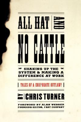 All Hat and No Cattle Tales of a Corporate Outlaw  1999 (Reprint) 9780738203669 Front Cover