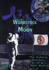 From Woodstock to the Moon The Cultural Evolution of Rock Music 2nd 2003 (Revised) 9780757505669 Front Cover