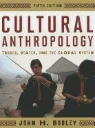 Cultural Anthropology Tribes, States, and the Global System 5th 2011 edition cover
