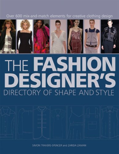 Fashion Designer's Directory of Shape and Style Over 600 Mix-and-Match Elements for Creative Clothing Design  2008 edition cover