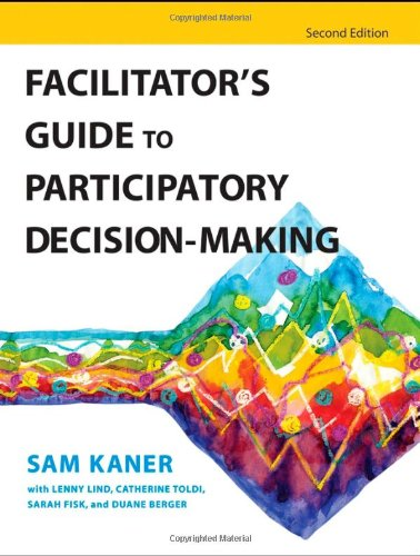 Facilitator's Guide to Participatory Decision-Making  2nd 2007 (Revised) edition cover