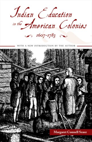 Indian Education in the American Colonies, 1607-1783   2007 edition cover