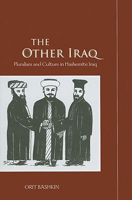 Other Iraq Pluralism and Culture in Hashemite Iraq  2009 9780804773669 Front Cover