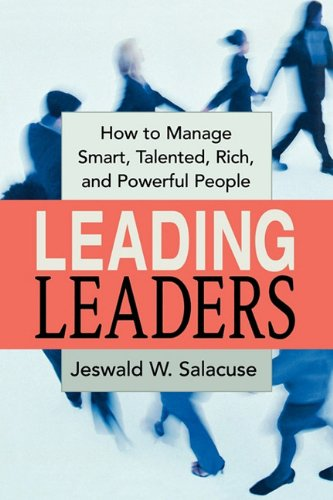 Leading Leaders How to Manage Smart, Talented, Rich, and Powerful People N/A 9780814417669 Front Cover