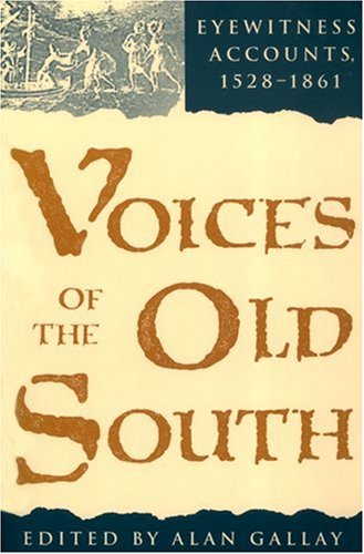 Voices of the Old South Eyewitness Accounts, 1528-1861  1994 edition cover