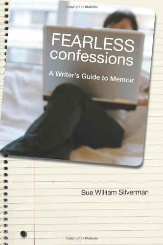 Fearless Confessions A Writer's Guide to Memoir  2009 edition cover