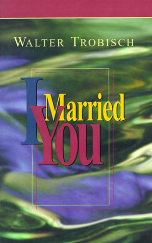 I Married You  2000 9780966396669 Front Cover