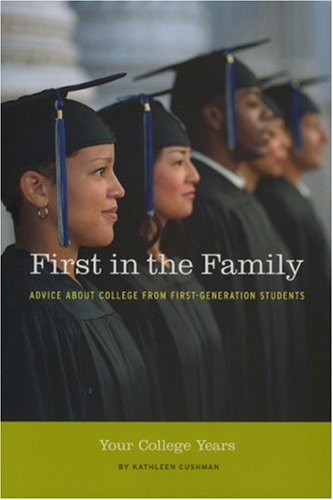 First in the Family: Your College Years Advice about College from First Generation Students N/A edition cover
