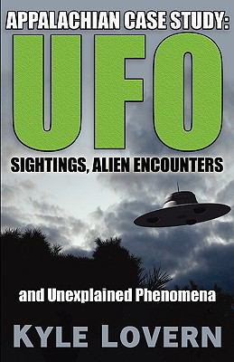 Appalachian Case Study Sightings, Alien Encounters and Unexplained Phenomena  2008 edition cover