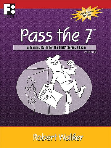Pass The 7 A Training Guide for the FINRA Series 7 Exam 3rd 2010 9780982347669 Front Cover