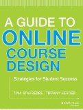 Guide to Online Course Design Strategies for Student Success  2014 9781118462669 Front Cover