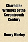 Character Writings of the Seventeenth Century N/A edition cover