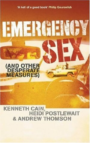 Emergency Sex And Other Desperate Measures N/A edition cover