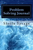 Problem Solving Journal Keep Track of Your Problems and Develop Solutions N/A 9781490977669 Front Cover