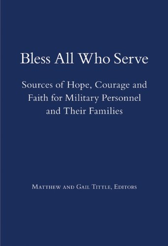 Bless All Who Serve Sources of Hope, Comfort and Faith for Military Personnel and Their Families  2010 9781558965669 Front Cover