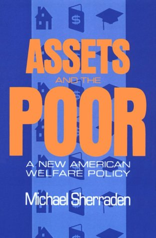 Assets and the Poor A New American Welfare Policy  1991 9781563240669 Front Cover