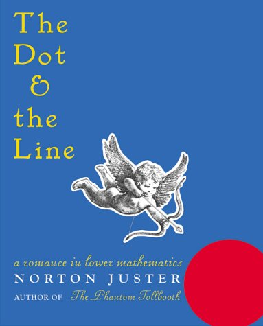 Dot and the Line A Romance in Lower Mathematics  2001 edition cover
